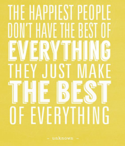 Happy People Make the Best of Everything, quote